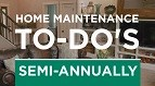 Semi-Annual Maintenance To-Do's